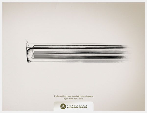 Traffic accidents start long befote they happen. If you drink, don't drive Print Ad For Inspiration