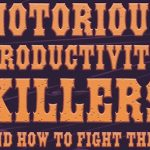3 Notorious Productivity Killers and How to Fight Them – by Wrike project management tools