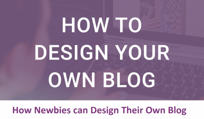 how-newbies-design-their-own-blog