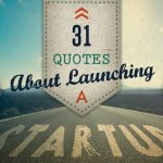 31 Quotes About Launching a Startup – by Wrike project management software