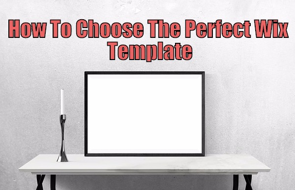 How To Choose The Perfect Wix Template