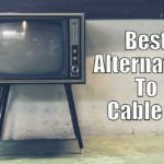 4 Best Alternative To Cable TV