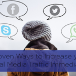 7 Proven Ways to Increase your Social Media Traffic Immediately