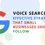 Voice Search SEO: Effective Strategies that Small Businesses Should Follow
